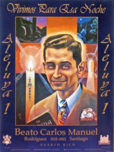 """Vivimos para Esa Noche"" poster of Blessed Carlos Manuel Rodríguez Santiago by AVonnHartung"