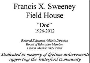 Plaque Text for Francis X Sweeney Field House
